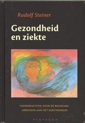 Gezondheid en ziekte -Voordrachten voor de bouwvakar beiders aan het Goetheanum Steiner, Rudolf