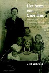 Het been van Ome Han -een leven van Schilderswijk to t Ibiza Ruth, Joke van