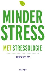 Minder stress met stressologie Spelbos, Jurgen