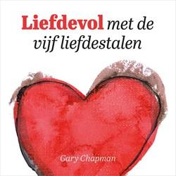 Liefdevol met de vijf liefdestalen Chapman, Gary