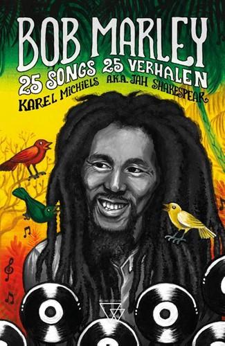 Bob Marley -25 songs, 25 verhalen Michiels, Karel