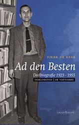 Ad den Besten -Deelbiografie 1923-1955. Oorlo gstijd | de Vijftigers Reus, Tjerk de