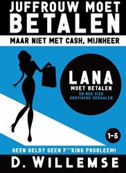Lana moet betalen -en nog vier erotische verhalen Willemse, D.