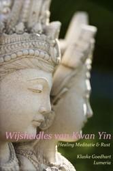 Wijsheidles van Kwan YIn -healing meditatie & rust Goedhart, Klaske