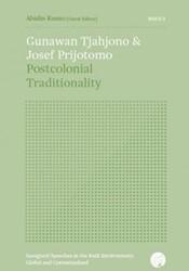 Gunawan Tjahjono & Josef Prijotomo: -postcolonial traditionality Kusno, Abidin