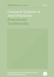Gunawan Tjahjono & Josef Prijotomo: -postcolonial traditionality Tjahjono, Gunawan