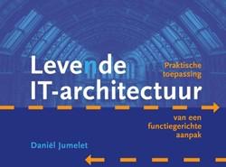 Levende IT-architectuur  Praktische toep -praktische toepassing van een functiegerichte aanpak Jumelet, Daniel