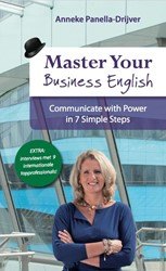 Master your business English -communicate with power in 7 si mple steps Panella-Drijver, Anneke
