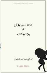 Zwarte Piet is geen racisme - het debat -het debat ontrafeld Maas, Klaas