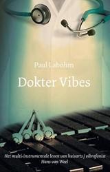 Dokter Vibes -het multi-instumentale leven v an huisarts/vibrafonist Hans v Labohm, Paul