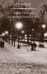Mijn vriend Vladimir Ivanovitsj -reizen door Rusland Olink, Hans