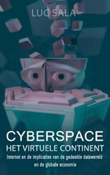 CYBERSPACE -HET VIRTUELE CONTINENT INTERNE T EN DE IMPLICATIES VAN DE GED SALA, LUC