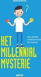 Het Millennial mysterie -jong, kansrijk, gedreven en to ch niet tevreden. Scholten, Jasper