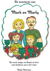 De avonturen van Mark en Marly -de eerste stapjes om Engels te leren voor kinderen van 4 tot Kooiman, Katja