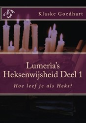 Lumeria's Heksenwijsheid -hoe leef je als heks? Goedhart, Klaske