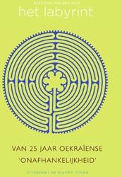 Het Labyrint -in de doolhof van 25 jaar Oekr aiense onafhankelijkheid Plas, Bas van der