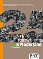 25 jaar internet in Nederland -fascinerende herinneringen van de Nederlandse pioniers die A Olsthoorn, Peter