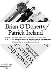 Vis-a-vis Brian O'Doherty/Patrick I -Word, Image and Institutional Critique McEvilley, Thomas