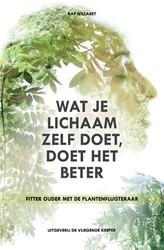 Wat je lichaam zelf doet, doet het beter -Fitter ouder met de plantenflu isteraar Willaert, Raf