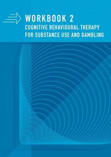 Workbook 2 CBT for substance use and gam Emst, Andree van