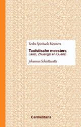 Taoistische meesters -Laozi, Zhuangzi en Guanzi Schiettecatte, Johannes