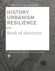 HISTORY URBANISM RESILIENCE -Book of Abstracts Hein, Carola