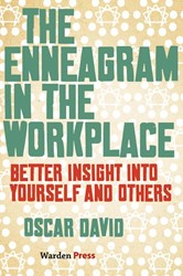 The Enneagram in the Workplace -Better insight into yourself a nd others David, Oscar