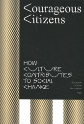 Courageous Citizens -How culture contributes to soc ial change Gielen, Pascal