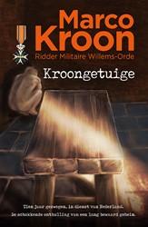 Kroongetuige -Tien jaar gezwegen, in dienst van Nederland. De schokkende o Kroon, Marco