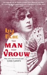 Van man naar vrouw -Het verhaal van de Deense schi lder Einar Wegener, die ' Elbe, Lili