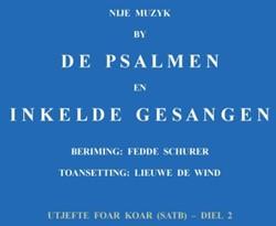 Nije muzyk by de psalmen en inkelde gesa -De beriming fan Fedde Schurer toanset troch Lieuwe de Wind