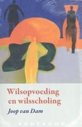 Wilsopvoeding en wilsscholing Dam, Joop van
