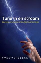 Tune in en stroom -Beweeg vanuit jouw oneindige l evensenergie Verbeeck, Yves