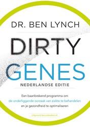 Dirty Genes Nederlandse editie -Een baanbrekend programma om d e onderliggende oorzaak van zi Lynch, Dr. Ben