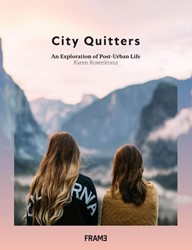 City Quitters -Creative pioneers Pursuing Pos t-Urban Life Rosenkranz, Karen