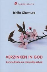 Verzinken in god -zenmeditatie en christelijk ge bed Okumura, Ichiro