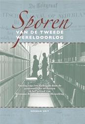 Sporen van de Tweede Wereldoorlog -verslag van een zoektocht door de gemeentelijke archieven in Smit, Herman