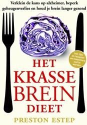 Het krasse breindieet -verklein de kans op alzheimer, beperk geheugenverlies en hou Estep, Preston