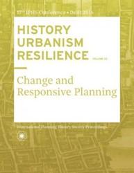 HISTORY URBANISM RESILIENCE VOLUME 03 -Change and Responsive Planning Hein, Carola