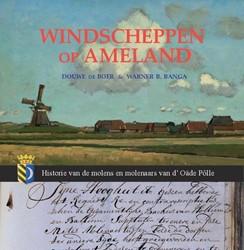 Windscheppen op Ameland -historie van de molens en mole naars van d' Oade Polle Banga, Warner B.