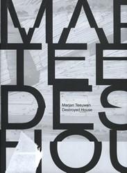 Marjan Teeuwen, Destroyed House Alphen, Ernst van