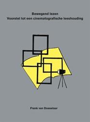 Bewegend lezen -voorstel tot een cinematografi sche leeshouding Doeselaar, Frank van