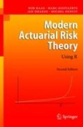 Modern Actuarial Risk Theory -Using R Kaas, Rob