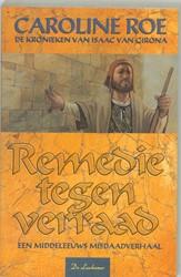 Remedie tegen verraad -een middeleeuws misdaadverhaal Roe, C.