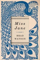 Miss Jane - A Novel Watson, Brad