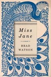 Miss Jane - A Novel Watson, Brad