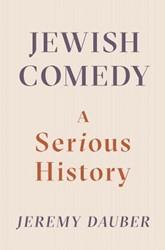 Dauber*Jewish Comedy -A Serious History Dauber, Jeremy