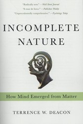 Incomplete Nature Deacon, Terrence W.