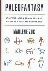 Paleofantasy - What Evolution Really Tel Zuk, Marlene