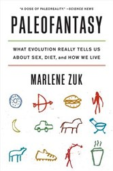 Paleofantasy -What Evolution Really Tells Us about Sex, Diet, and How We L Zuk, Marlene